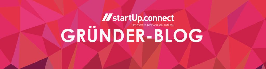 StartUp.connect - Der Gründerblog der Ortenau